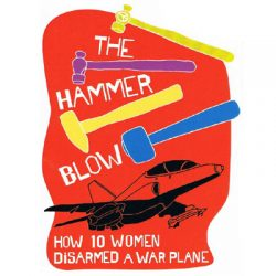 Book Launch of The Hammer Blow - How 10 women disarmed a warplane