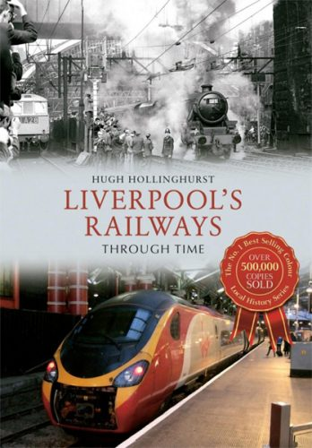 Liverpool's Railways Through Time