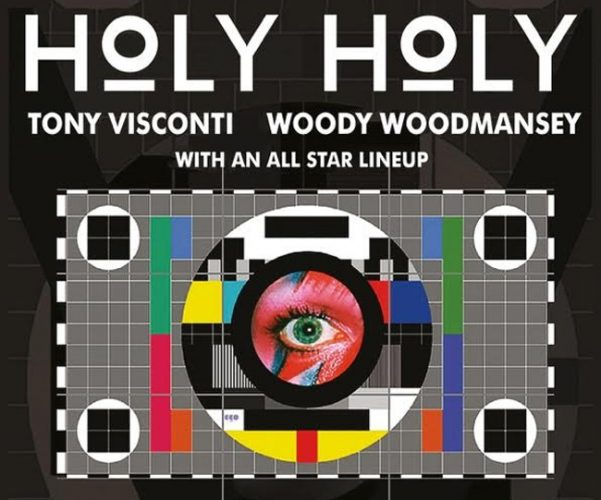 Holy Holy featuring Tony Visconti and Woody Woodmansey