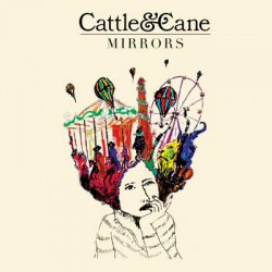 Cattle And Cane - Mirrors