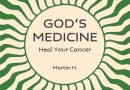 God's Medicine – Heal your Cancer
