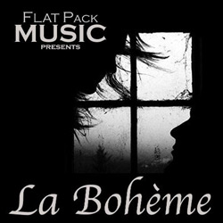 Flat Pack Music present La Bohème at the Casa