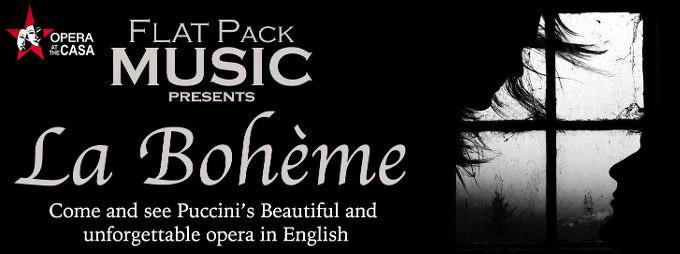 Flat Pack Music present La Bohème at the Casa