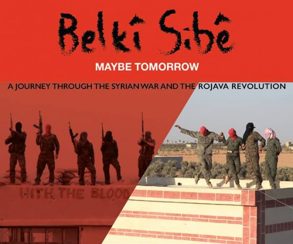 Making films inside the Rojava Revolution: An interview with Alexis Daloumis