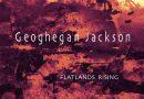 Geoghegan Jackson – Flatlands Rising