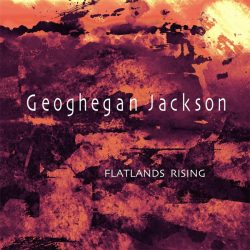Geoghegan Jackson - Flatlands Rising