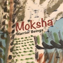Warrior Beings by Moksha